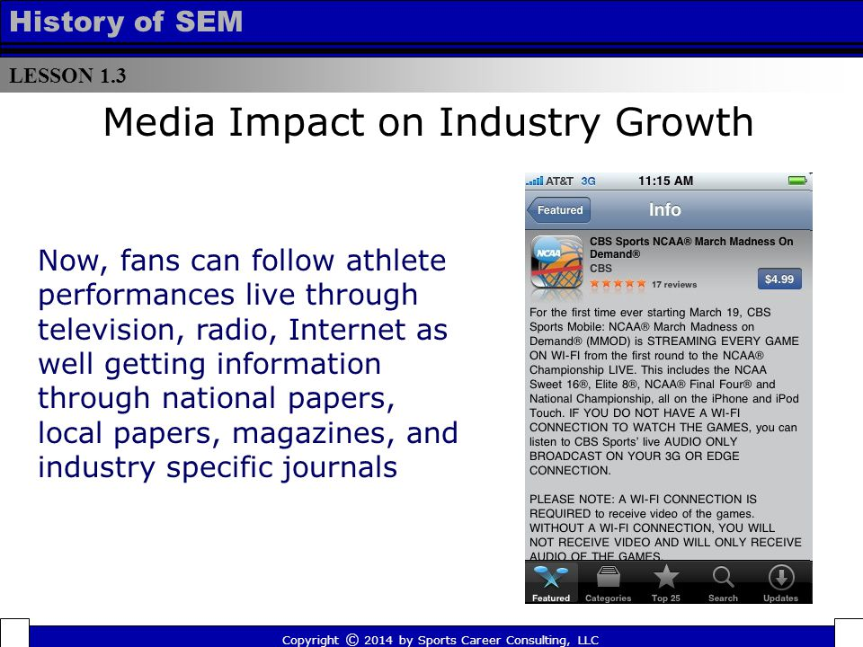 LESSON 1.3 History of SEM Now, fans can follow athlete performances live through television, radio, Internet as well getting information through natio