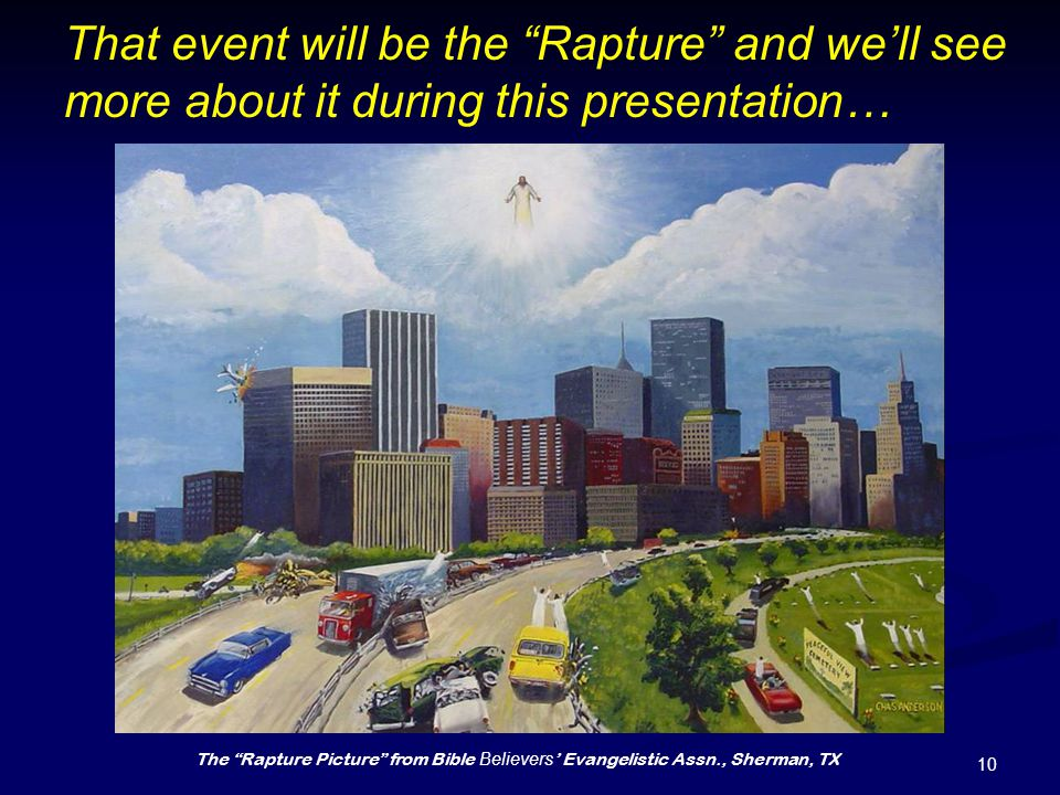 """10 That event will be the """"Rapture"""" and we'll see more about it during this presentation… The """"Rapture Picture"""" from Bible Believers ' Evangelistic As"""