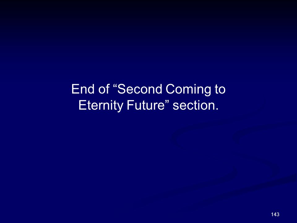 """143 End of """"Second Coming to Eternity Future"""" section."""