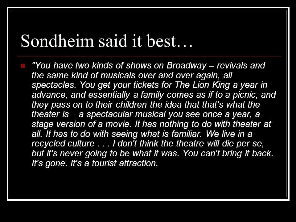 Sondheim said it best…