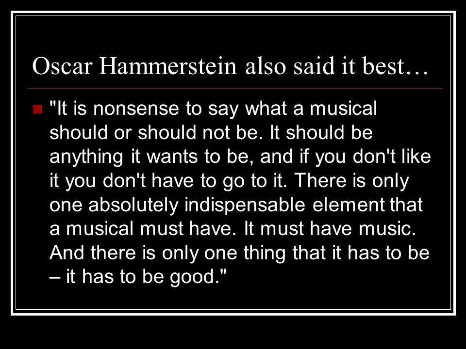 Oscar Hammerstein also said it best…