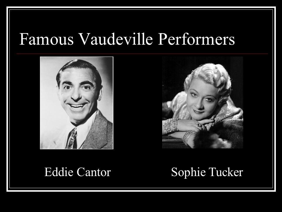 Famous Vaudeville Performers Eddie CantorSophie Tucker