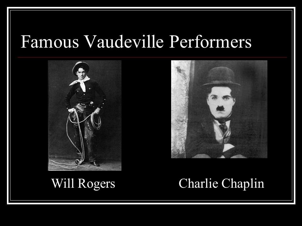 Famous Vaudeville Performers Will RogersCharlie Chaplin