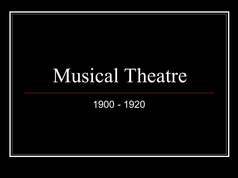 Musical Theatre 1900 - 1920