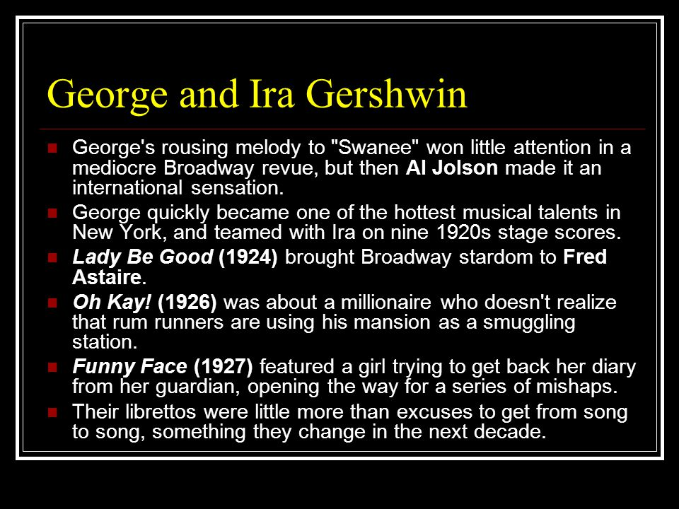 George and Ira Gershwin George's rousing melody to