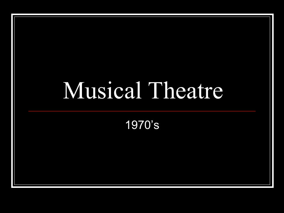 Musical Theatre 1970's