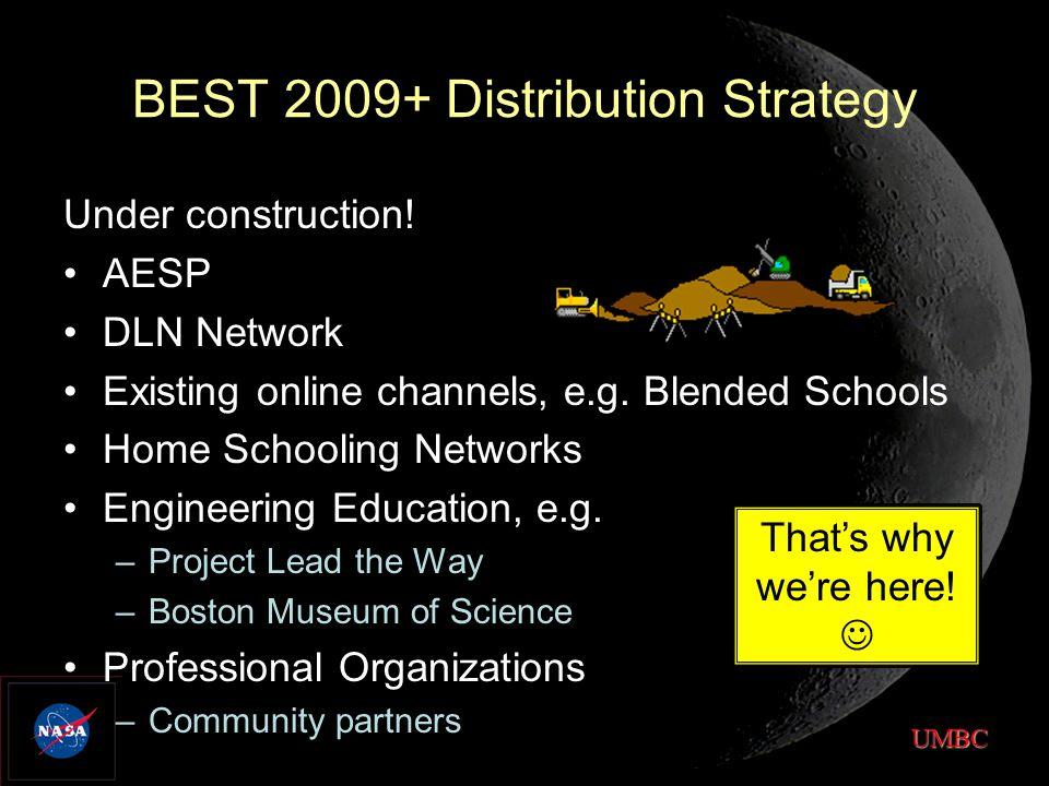UMBC BEST 2009+ Distribution Strategy Under construction.