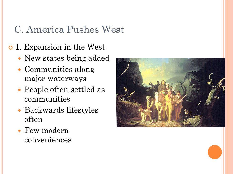 C. America Pushes West 1.