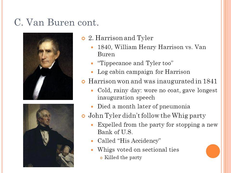 C. Van Buren cont. 2. Harrison and Tyler 1840, William Henry Harrison vs.