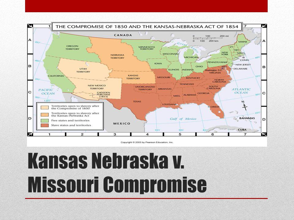 Kansas Nebraska v. Missouri Compromise