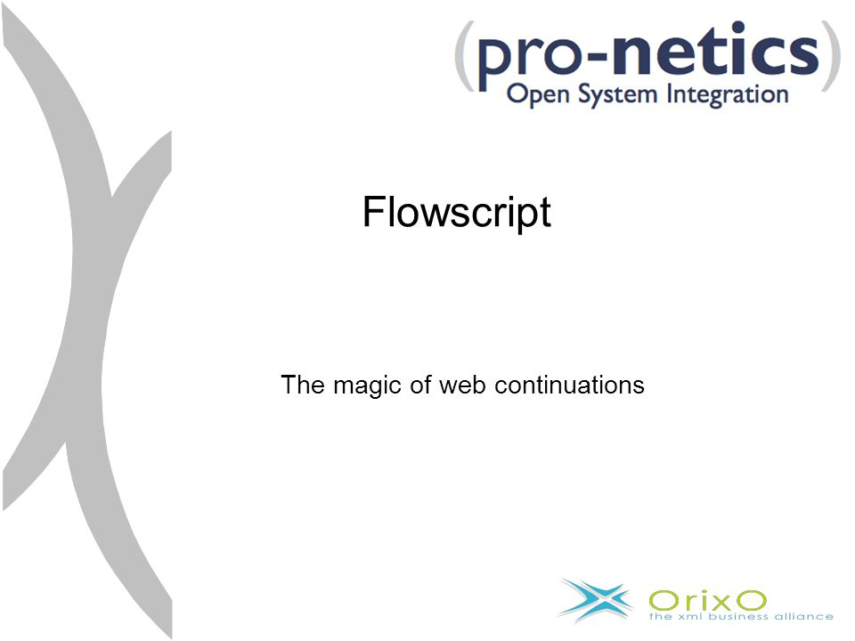 Flowscript The magic of web continuations