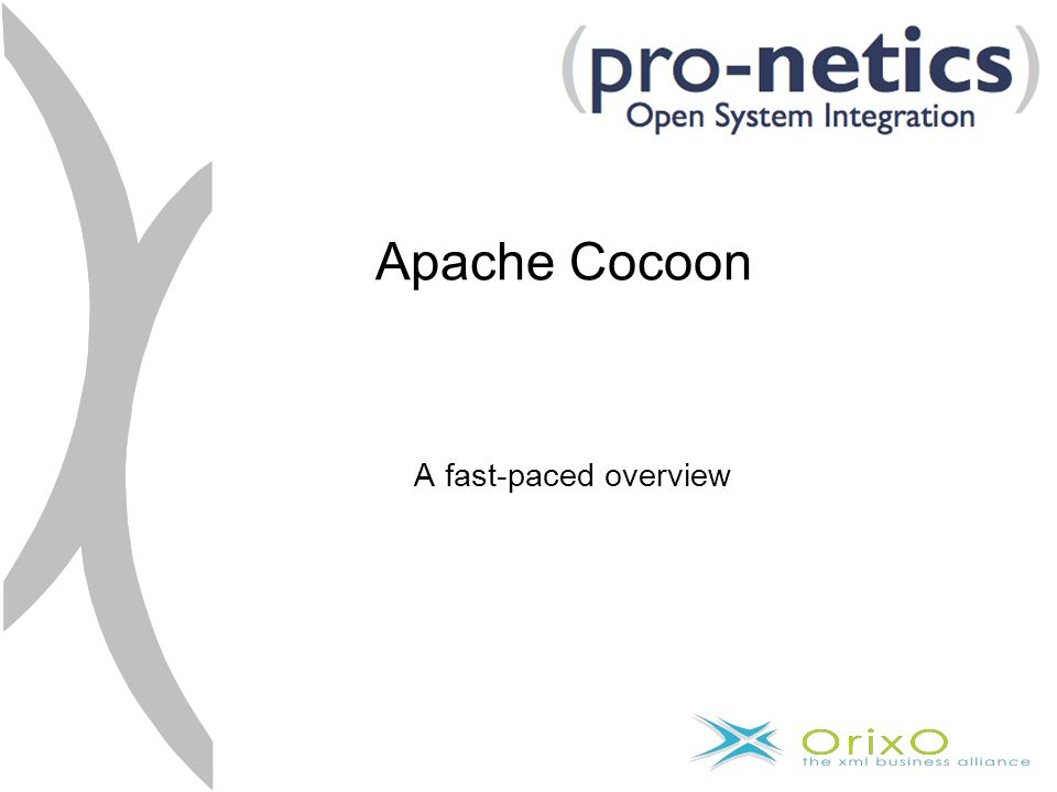 Apache Cocoon A fast-paced overview