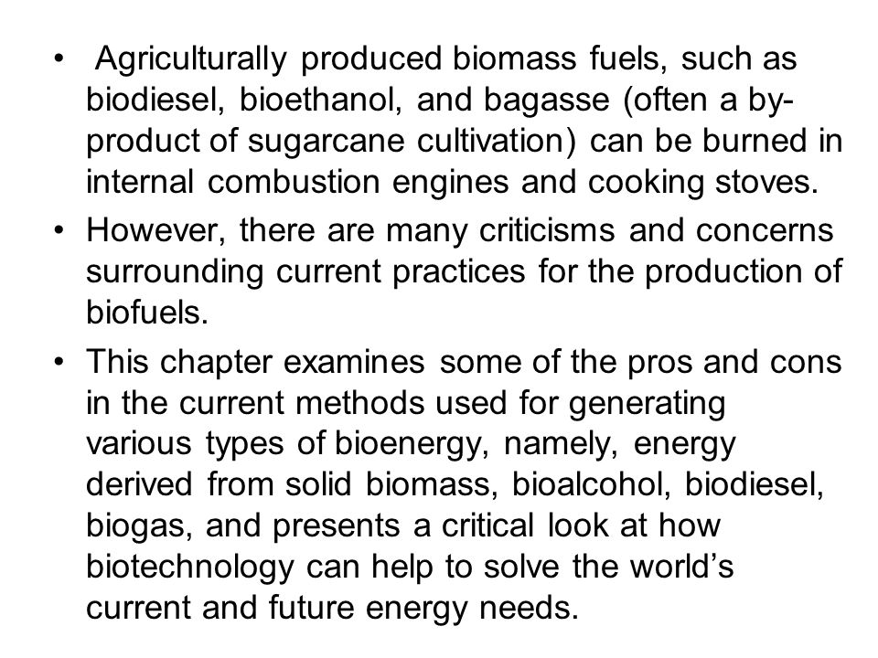 Energy Crisis and the Balance of Carbon Biofuels were the first form of fuel used by human cultures around the world.
