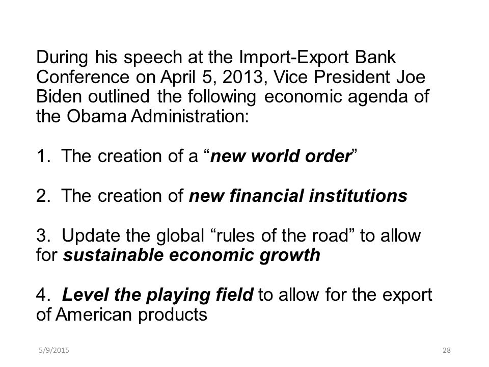 During his speech at the Import-Export Bank Conference on April 5, 2013, Vice President Joe Biden outlined the following economic agenda of the Obama Administration: 1.
