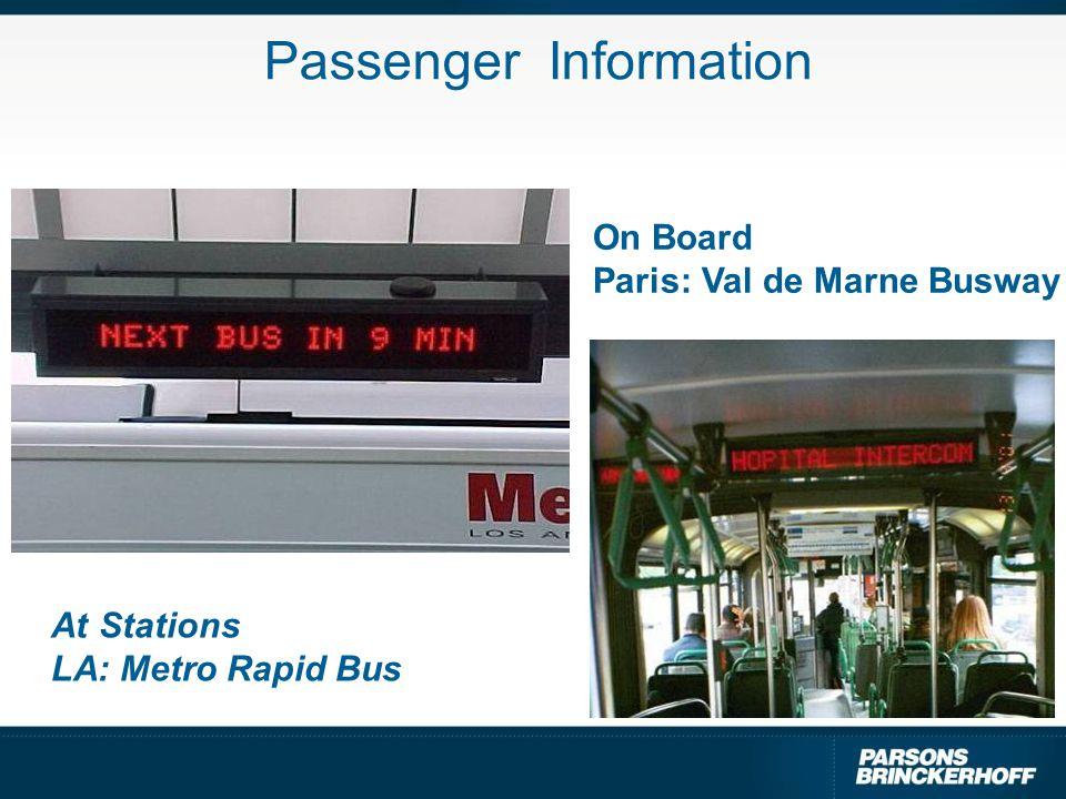 Passenger Information At Stations LA: Metro Rapid Bus On Board Paris: Val de Marne Busway