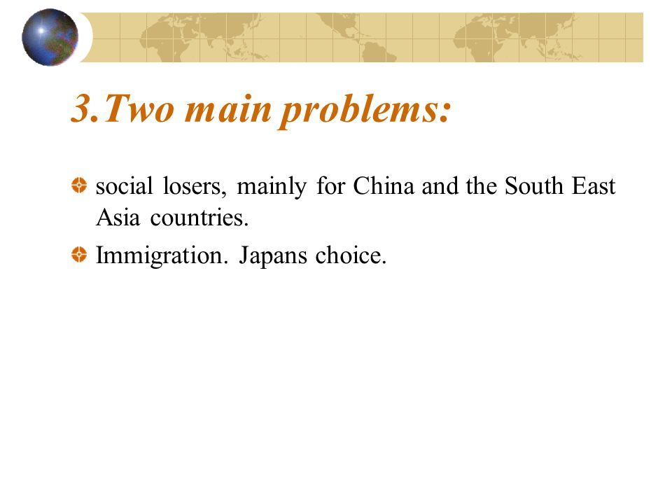 social losers, mainly for China and the South East Asia countries.
