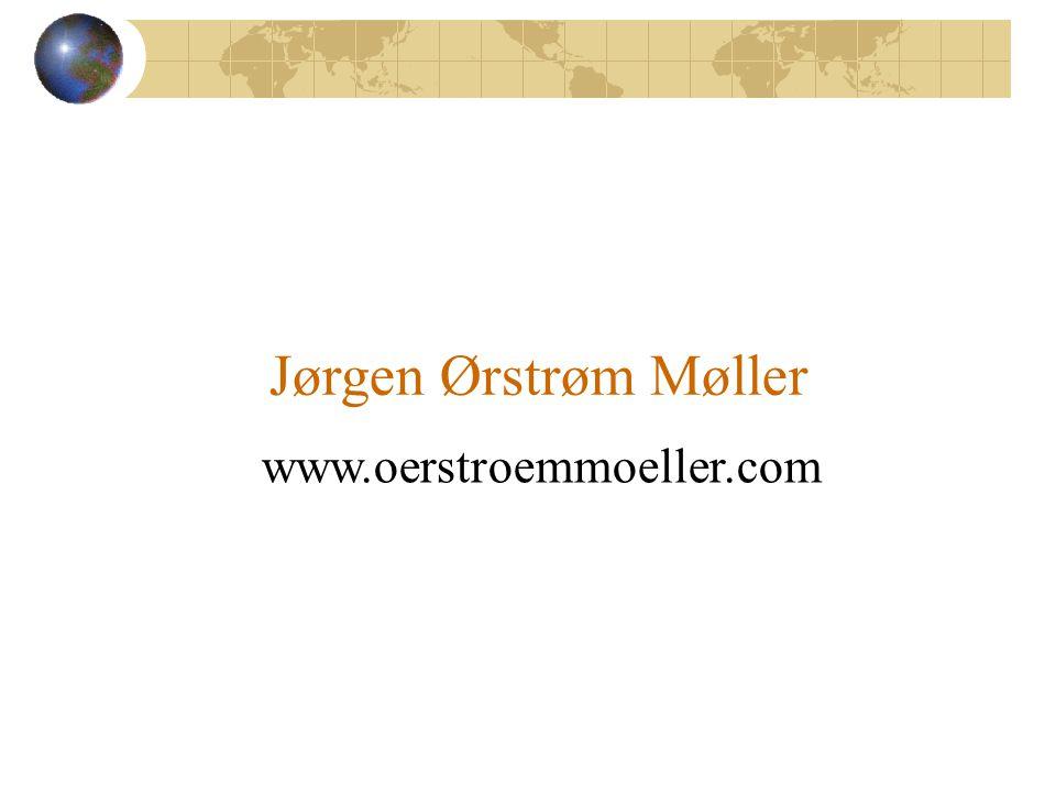 www.oerstroemmoeller.com Jørgen Ørstrøm Møller