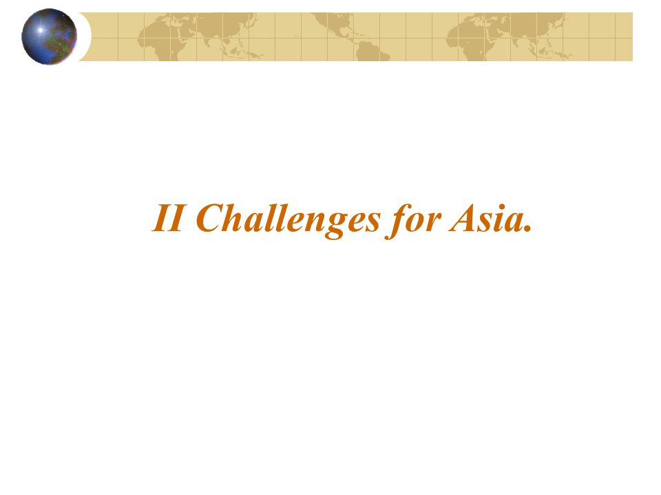 II Challenges for Asia.