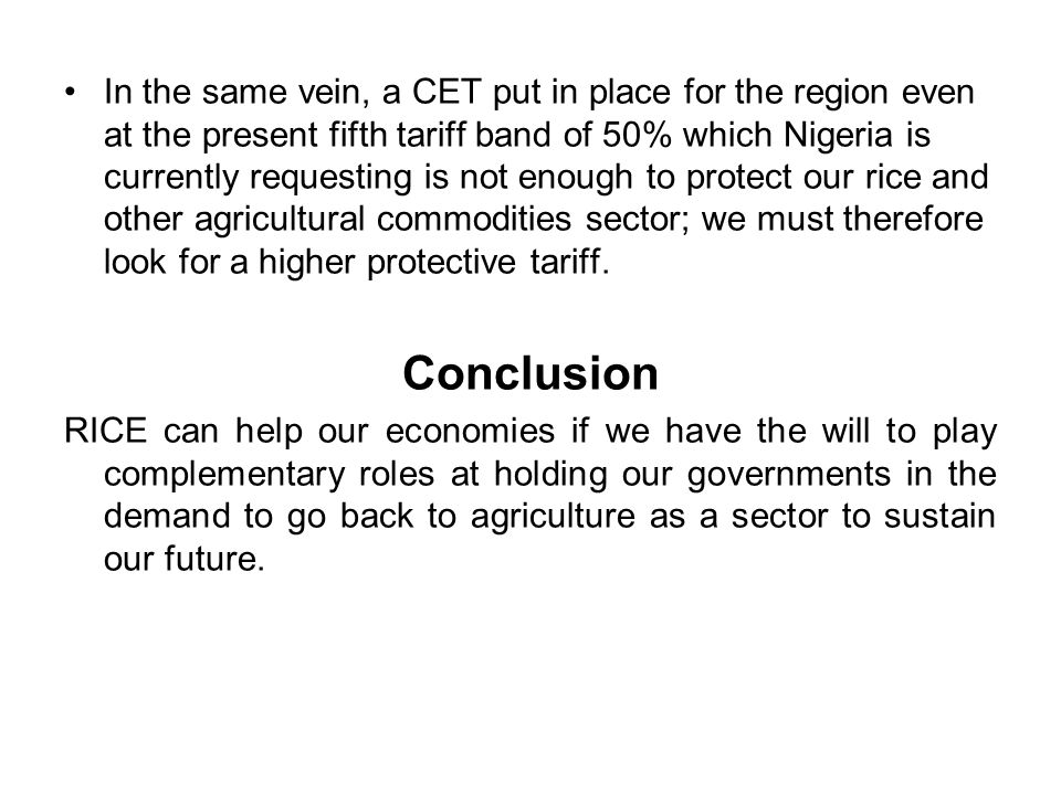 In the same vein, a CET put in place for the region even at the present fifth tariff band of 50% which Nigeria is currently requesting is not enough t