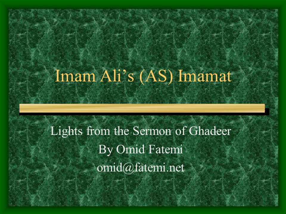 Imam Ali (AS) and Imamatomid@fatemi.net Our Duty towards Ghadeer submitting to the Prophet's sayings Learning, acknowledging, and protecting the text of the sermon –the Prophet (PBUH&HF) has emphasized that all his final commandments and prohibitions are effective forever Acting upon the instructions of the sermon and observing the covenant