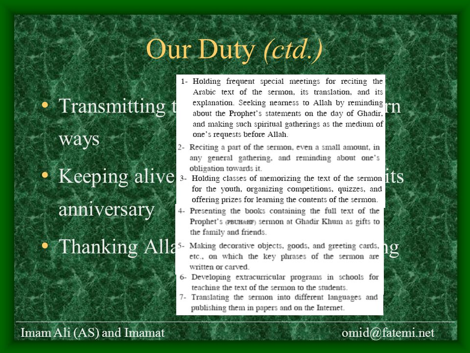 Imam Ali (AS) and Imamatomid@fatemi.net Our Duty (ctd.) Transmitting the sermon through modern ways Keeping alive the event and observing its anniversary Thanking Allah for this greatest blessing