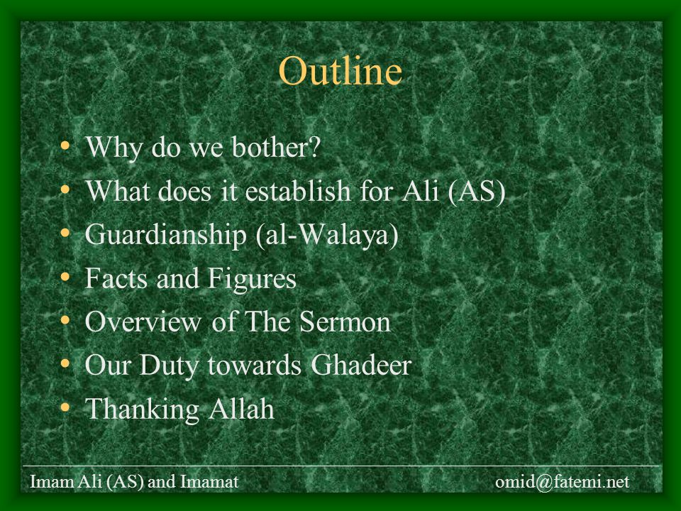 Imam Ali (AS) and Imamatomid@fatemi.net Outline Why do we bother.