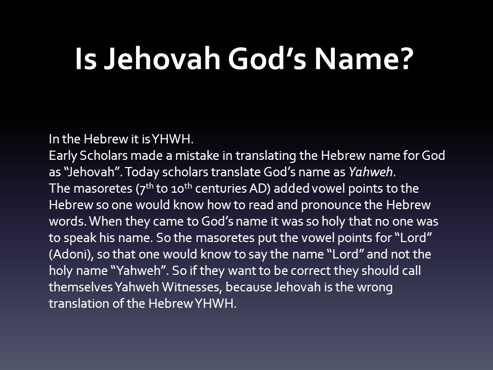Is Jehovah God's Name. In the Hebrew it is YHWH.
