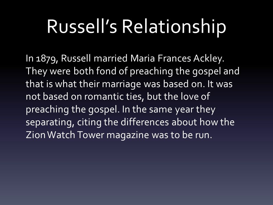 Russell's Relationship In 1879, Russell married Maria Frances Ackley.