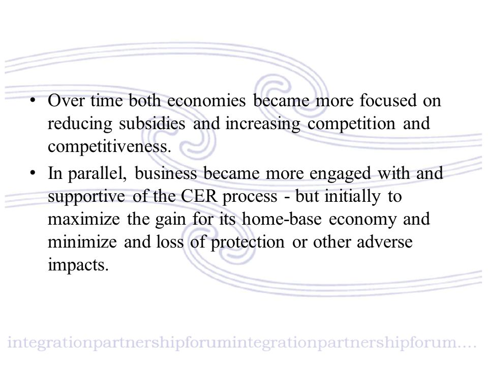 Over time both economies became more focused on reducing subsidies and increasing competition and competitiveness. In parallel, business became more e
