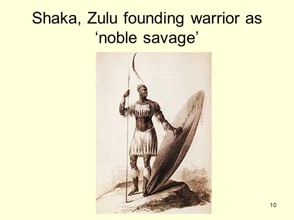 10 Shaka, Zulu founding warrior as 'noble savage'