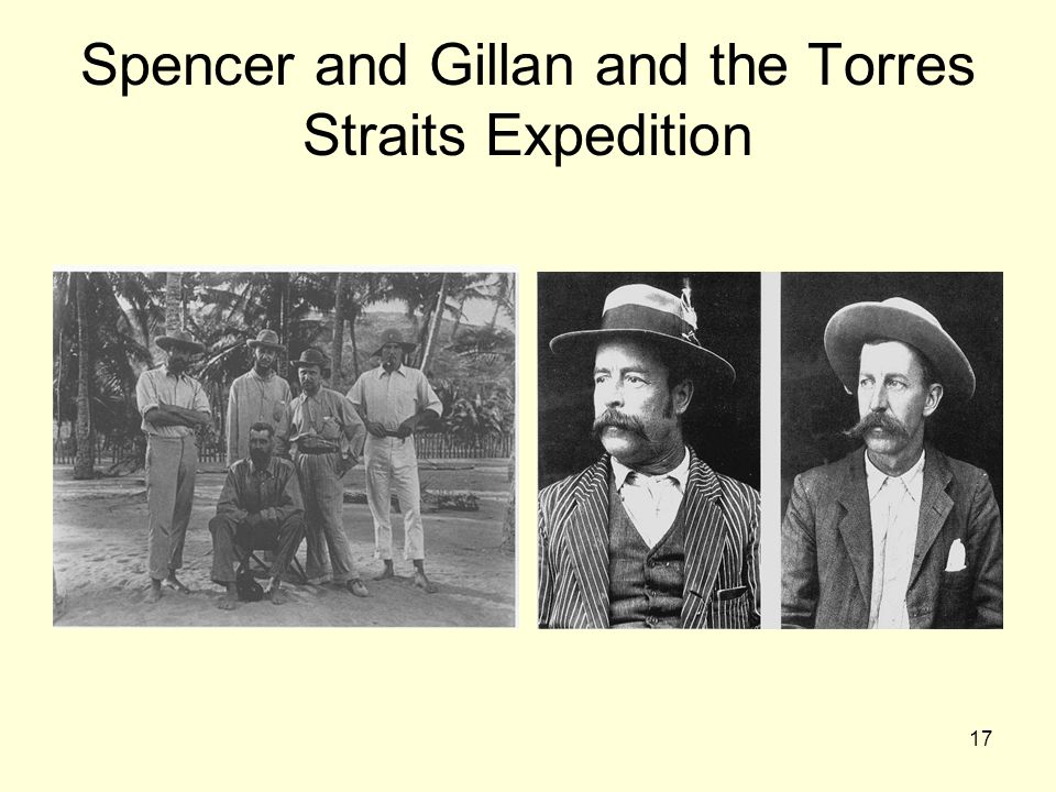 17 Spencer and Gillan and the Torres Straits Expedition