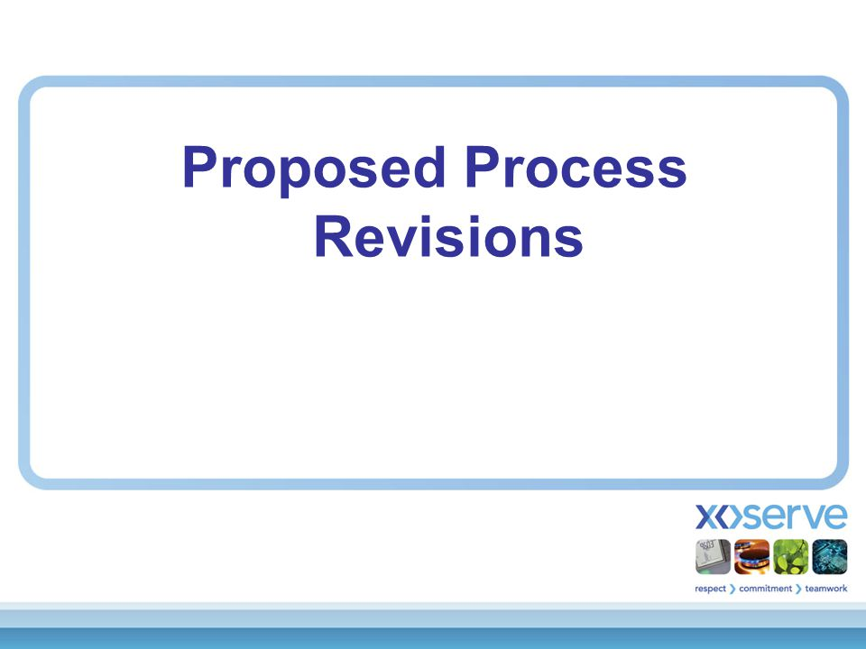 Proposed Process Revisions