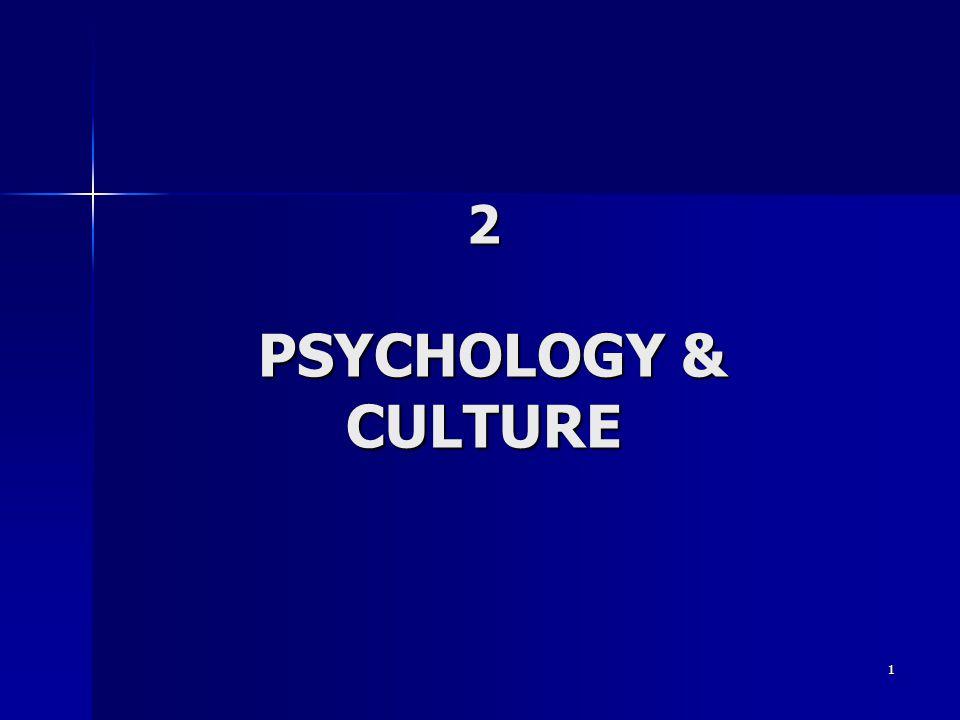 1 2 PSYCHOLOGY & CULTURE