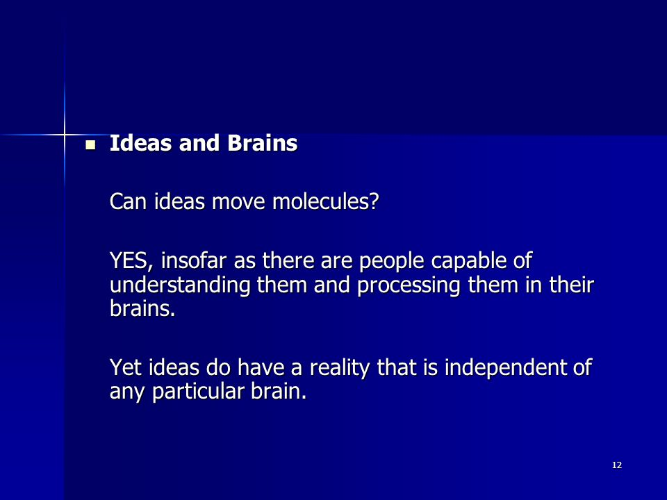 12 Ideas and Brains Ideas and Brains Can ideas move molecules.