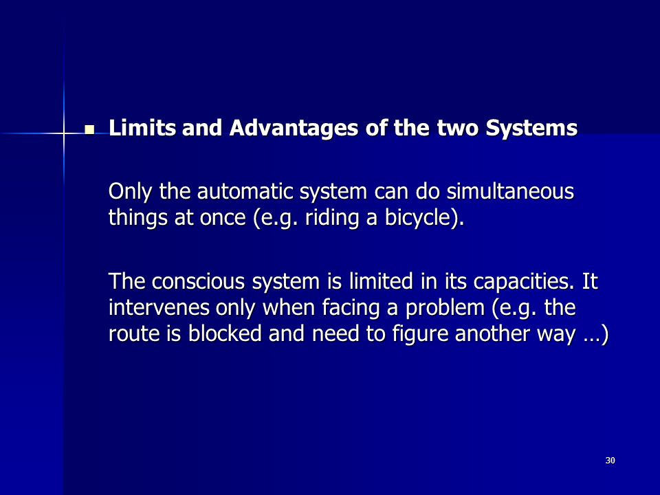 30 Limits and Advantages of the two Systems Limits and Advantages of the two Systems Only the automatic system can do simultaneous things at once (e.g.