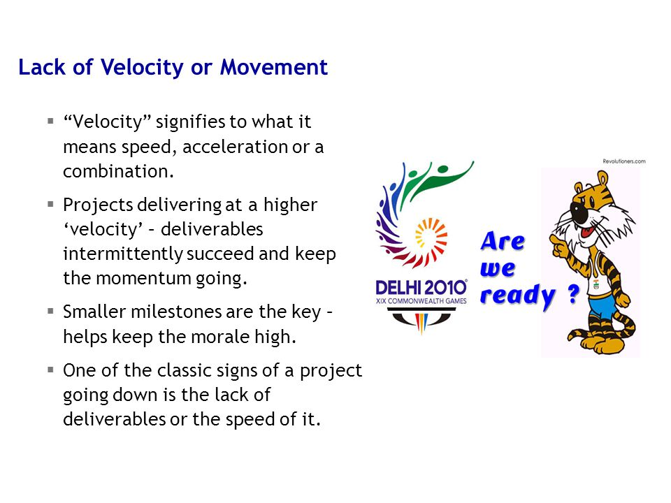 "9 5/9/2015  ""Velocity"" signifies to what it means speed, acceleration or a combination.  Projects delivering at a higher 'velocity' – deliverables i"
