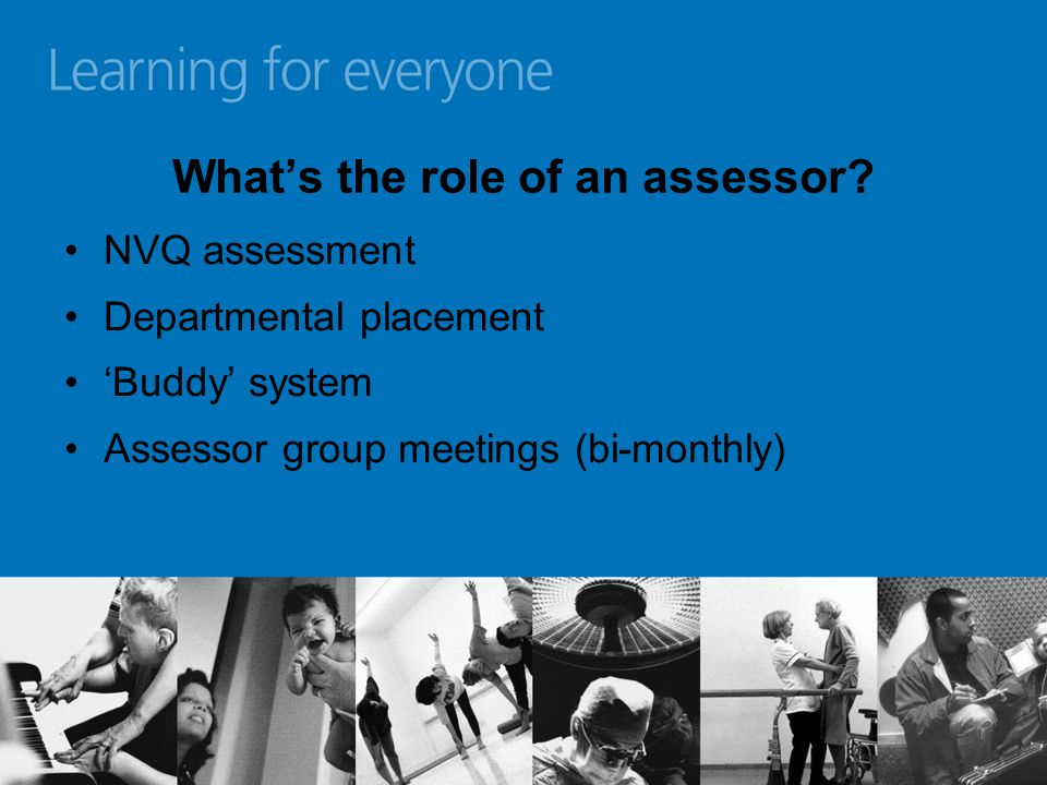 What's the role of an assessor.