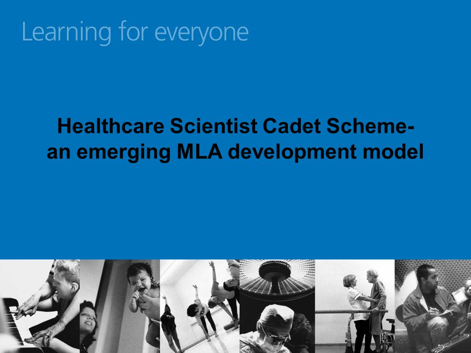 Healthcare Scientist Cadet Scheme- an emerging MLA development model