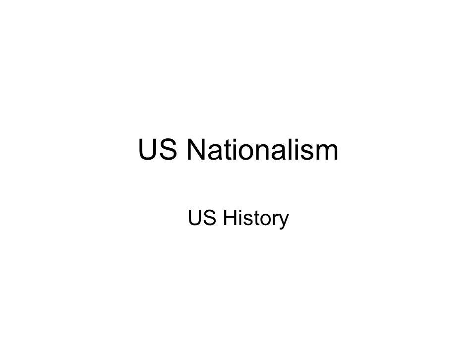 US Nationalism US History