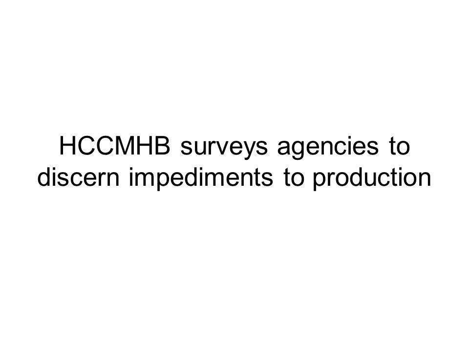 HCCMHB surveys agencies to discern impediments to production