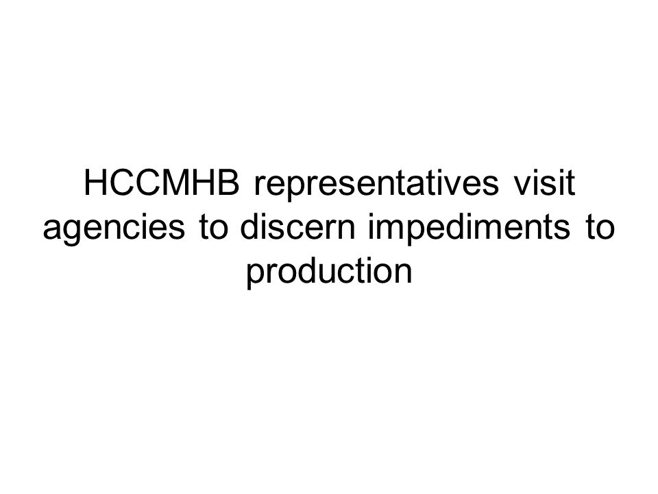 HCCMHB representatives visit agencies to discern impediments to production