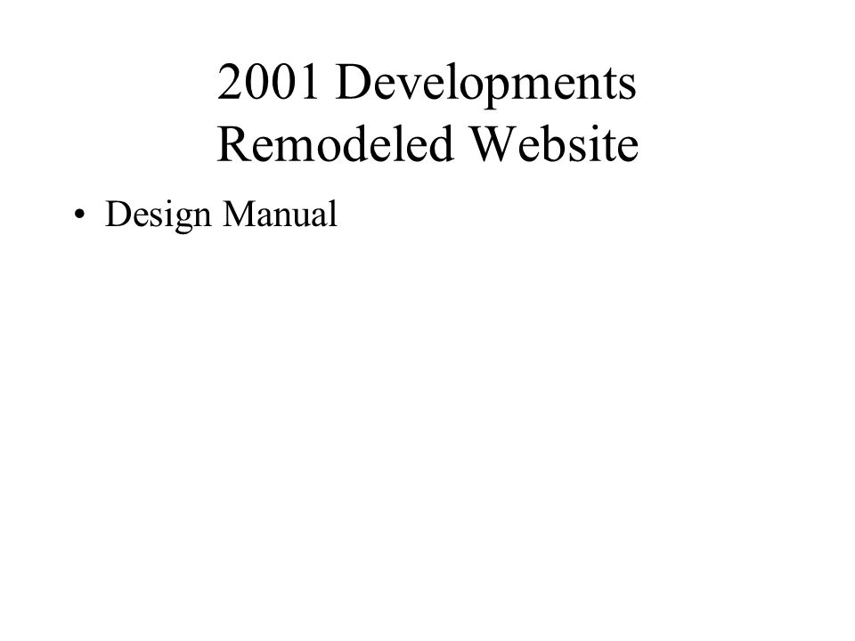 2001 Developments Remodeled Website Design Manual