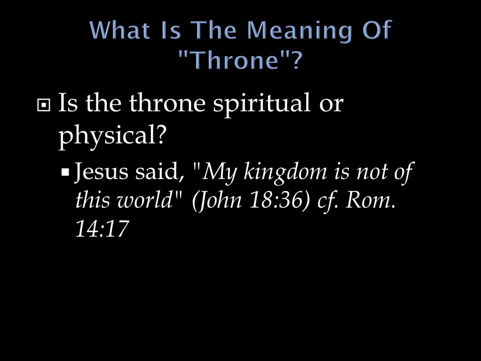  Is the throne spiritual or physical.
