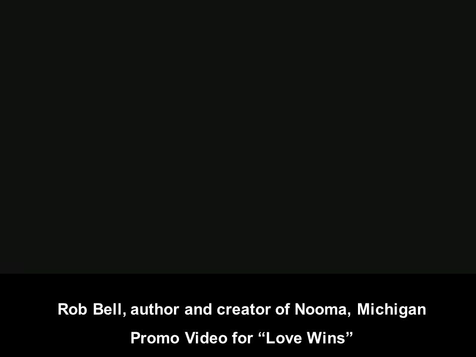 Rob Bell, author and creator of Nooma, Michigan Promo Video for Love Wins