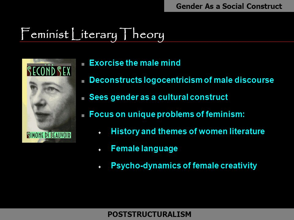 Feminist Literary Theory JULIA KRISTEVA (1941-) n Psychologist, linguist & novelist n Influenced by Barthes, Freud & Lacan n Dismantles all ideologies, including feminism n Disagrees with patriarchal views of Freud and Lacan n Pre-Oedipal maternal body source of semiotic aspect of language Feminizing Freud POSTSTRUCTURALISM