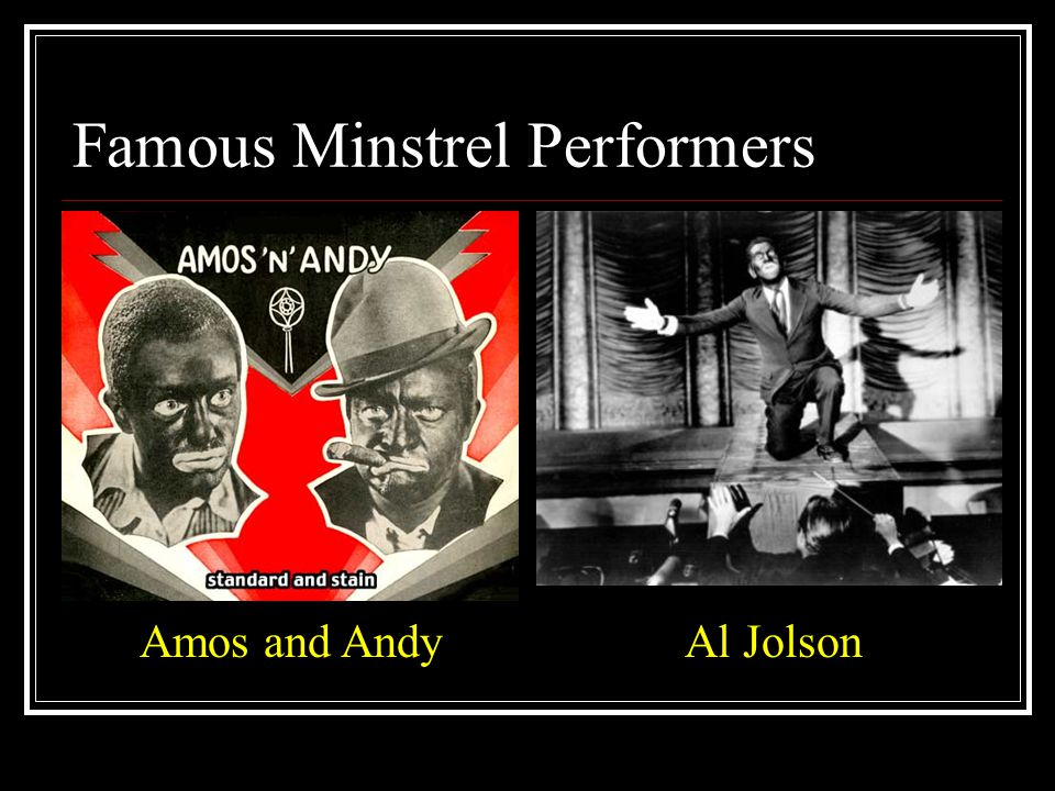 Famous Minstrel Performers Amos and AndyAl Jolson
