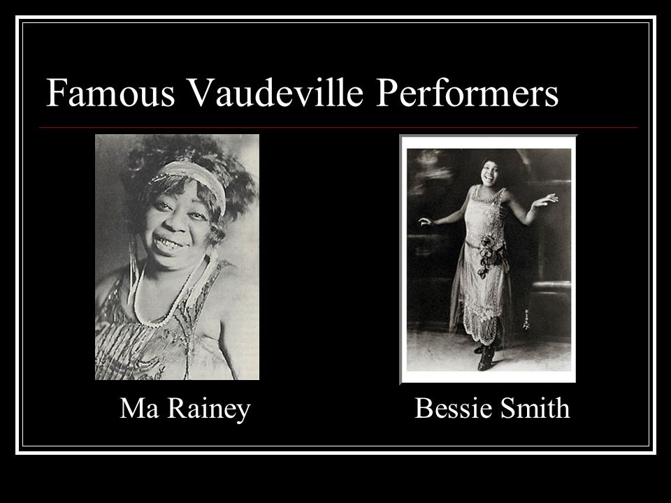 Famous Vaudeville Performers Ma RaineyBessie Smith