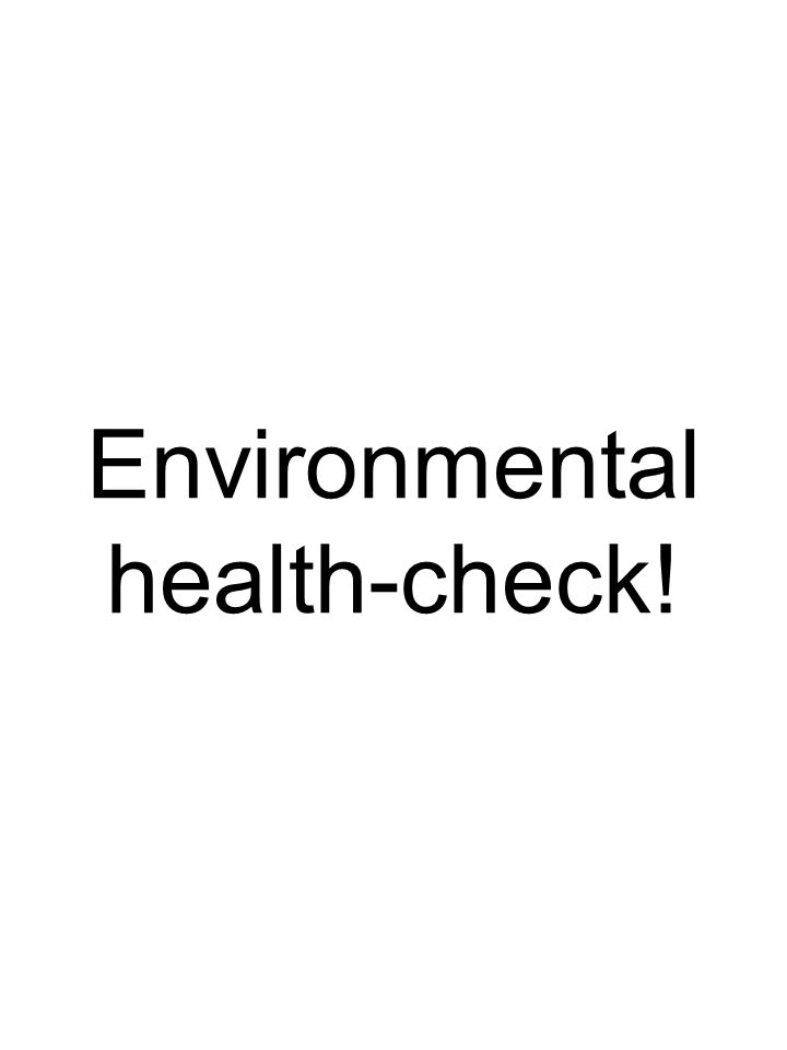 Environmental health-check!