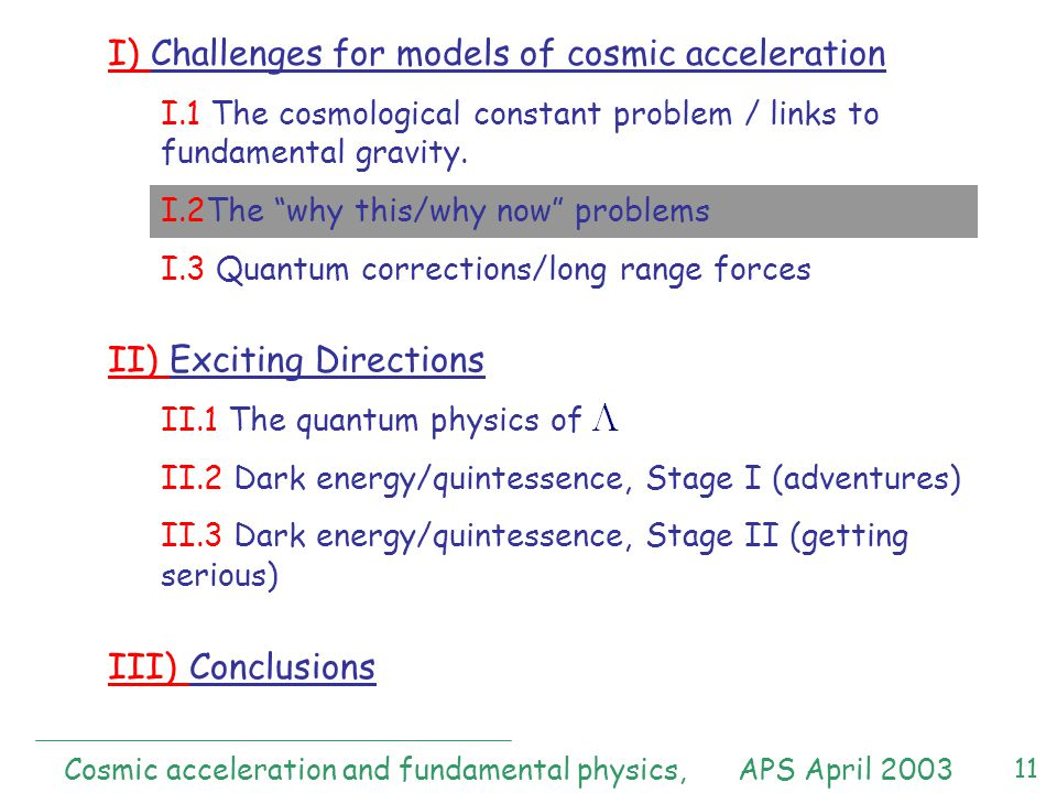 11 I) Challenges for models of cosmic acceleration I.1 The cosmological constant problem / links to fundamental gravity.