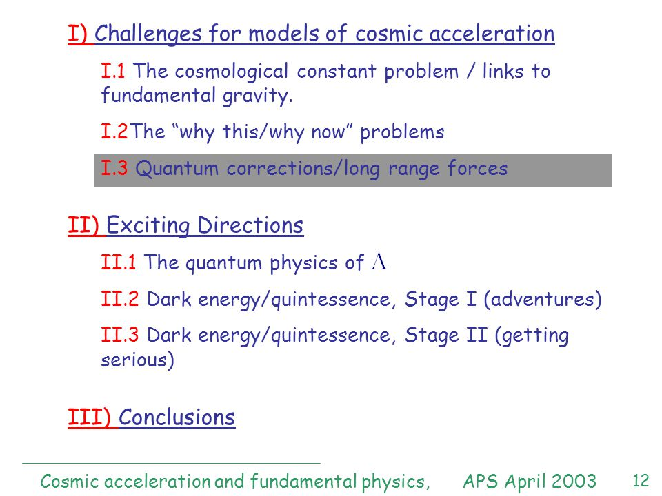 12 I) Challenges for models of cosmic acceleration I.1 The cosmological constant problem / links to fundamental gravity.